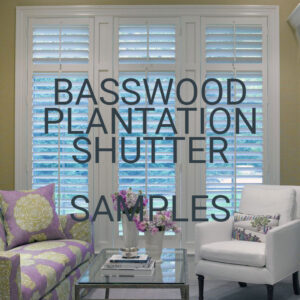 Basswood Plantation Shutter Samples